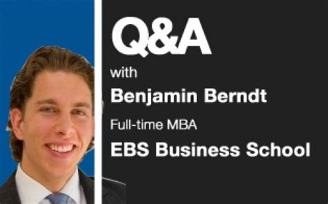 Ebs Mba by The Ebs Business School Q A Businessbecause