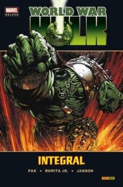 world war hulk integral tiendascosmic c 243 mics world war hulk integral marvel deluxe