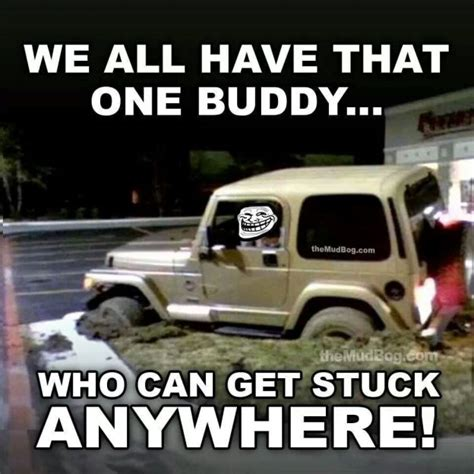 jeep stuck in mud meme jeeps are the most over priced pieces of out there