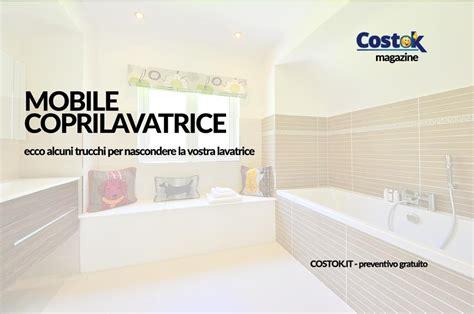 Nascondere La Lavatrice by Nascondere La Lavatrice Ecco Il Mobile Coprilavatrice