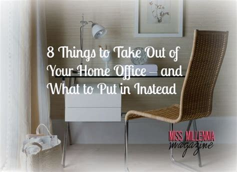 8 things to take out of your home office and what to put
