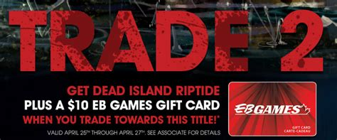 Trade A Gift Card For Another Gift Card - eb games trade 2 get dead island riptide 10 eb games gift card canadian