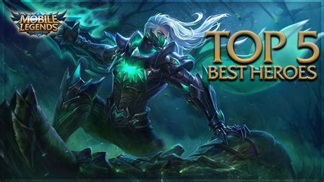 mobile legends heroes epicamazing mobile legends top 5 best heroes