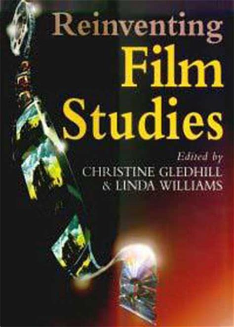 film studies recommended reading reinventing film studies by christine gledhill reviews