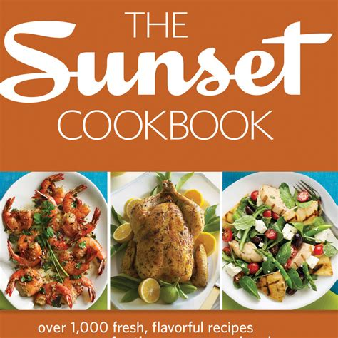 1000 images about recipes to the sunset cookbook 1000 recipes from the editors at