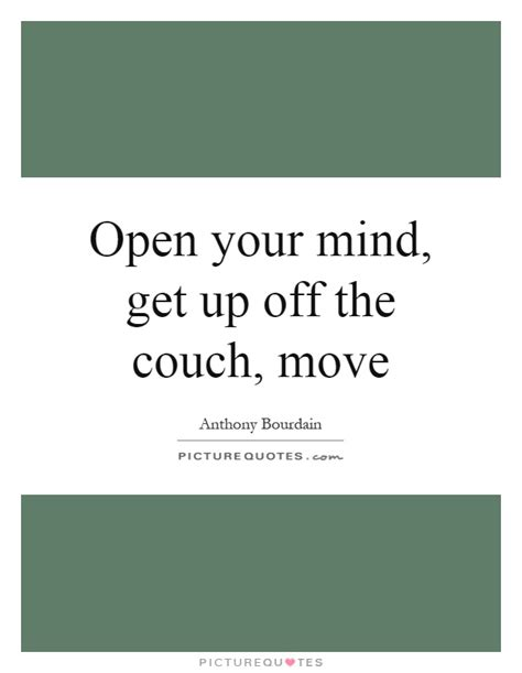 get off your couch couch quotes couch sayings couch picture quotes