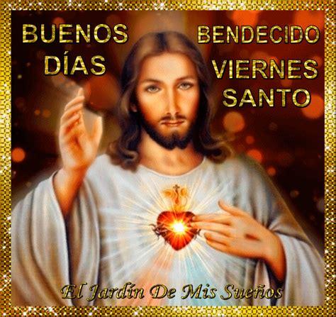 imagenes de jesucristo feliz bendecido viernes santo