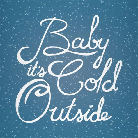 what temperature is cold to leave a outside baby it s cold outside notably neurotic