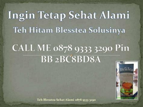 Teh Blesstea teh bless tea i call me 0878 9333 3290 pin bb 2bc8bd8a i manfat teh h