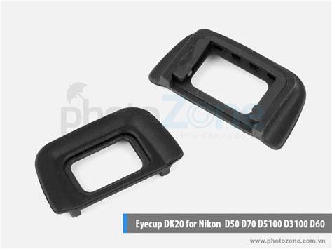 Eyecup Dk 20 Nikon D50 D60 D70s D3000 D3100 D3200 D5100 D5200 eyecup dk 20 for nikon d50 d60 d70 d70s d5100 d3000 d3100 photozone