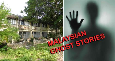 5 haunting ghost stories told by malaysians that will send