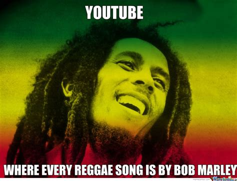 Reggae Meme - history of jamaica well it must by bob marley who else