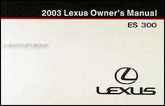 car owners manuals free downloads 2003 lexus es navigation system 2003 lexus es 300 owners manual original