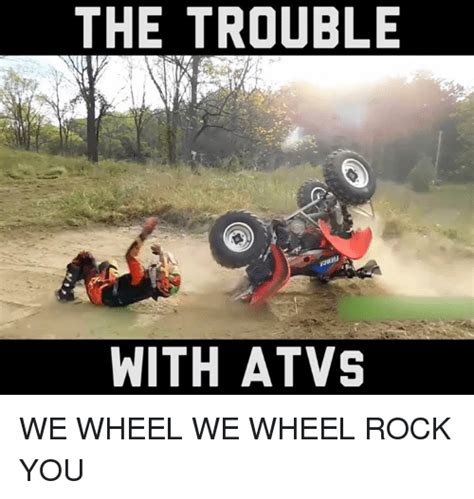 Atv Memes - search wheel memes on sizzle