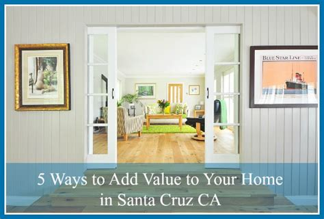 5 ways to add value to your home in santa ca