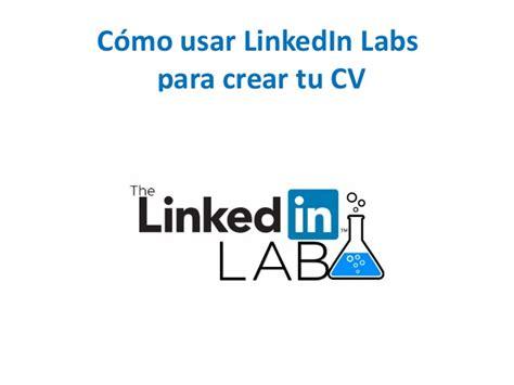 c 243 mo usar linkedin labs para crear tu cv
