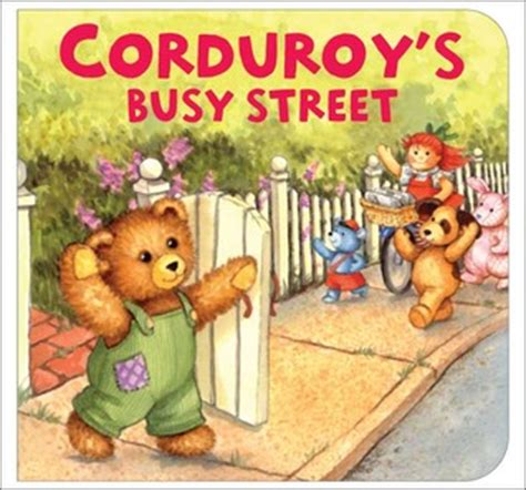 corduroy corduroy board book corduroy s busy street by don freeman reviews
