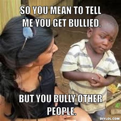 Bully Meme - bullied memes image memes at relatably com