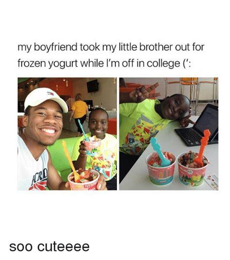 Frozen Yogurt Meme - my boyfriend took my little brother out for frozen yogurt