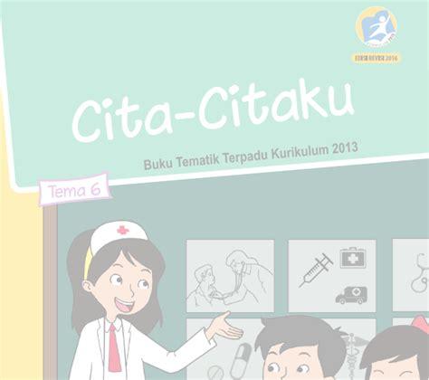 Buku Siswa Sd Mi Kelas 6 Tema 9 Menjelajah Angkasa Luar buku guru dan siswa tematik kelas 4 sd mi edisi revisi