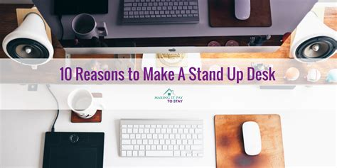 how to make a stand up desk 10 reasons to make a stand up desk it pay to stay