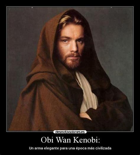 Obi Wan Meme - obi wan kenobi meme 28 images star wars meme obi wan