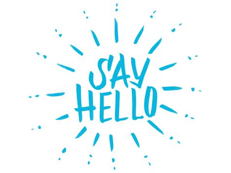 Its A Great Time To Say Hello say hello to