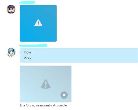 ver imagenes guardadas skype no puedo ver las im 225 genes que mandas por el chat skype
