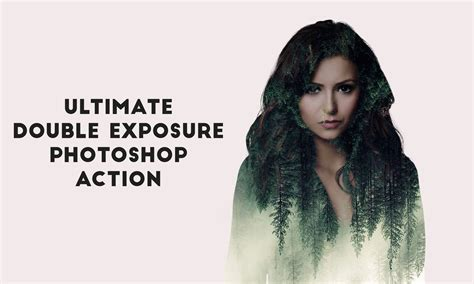 tutorial double exposure picsay pro ultimate double exposure photoshop action by