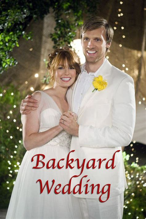 movie backyard wedding 25 best ideas about alicia witt husband on pinterest