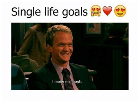 single life goals    laugh goals meme  meme