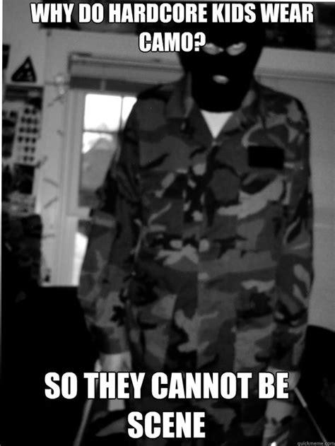 Hardcore Memes - hxc camo kid memes quickmeme