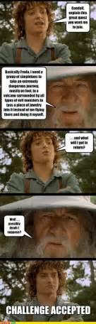 Funny Lotr Memes - frodo lotr challenge accepted w630