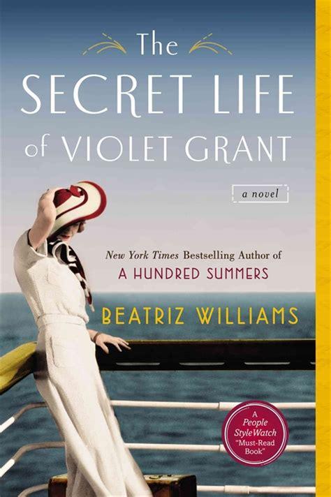 the secret of violet grant secret of violet grant the beatriz williams