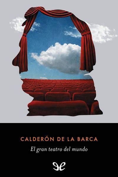 libro el gran teatro del libro el gran teatro del mundo de pedro calder 243 n de la barca descargar gratis ebook epub