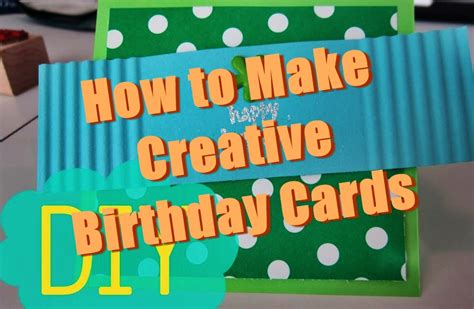 how to make a great card 20 unique ideas to make creative birthday cards