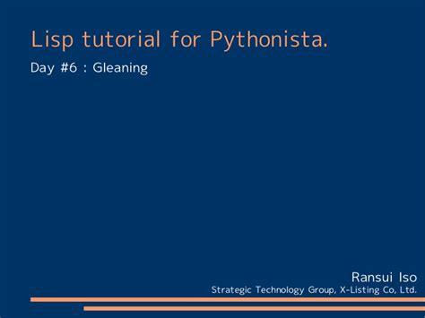 Xlisp Tutorial | lisp tutorial for pythonista day 6