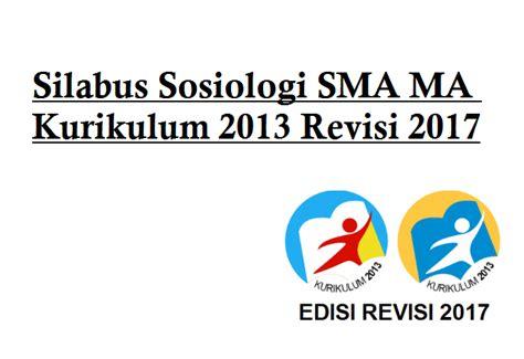 Kimia Kls 2 Sma Kurikulum 2013 Revisi 2017 silabus sosiologi sma ma kurikulum 2013 revisi 2017 informasi pendidikan
