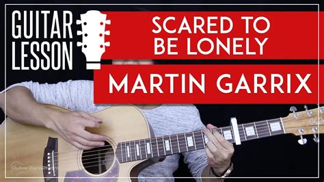 dua lipa chords scared to be lonely scared to be lonely guitar tutorial martin garrix feat