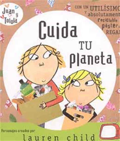 libro juan y tolola numeros cuida tu planeta libro para ni 241 os sobre el reciclaje