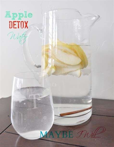 Apple And Water Detox Diet by Apple Detox Water Maybe I Will