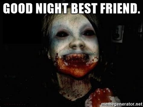 Scary Goodnight Meme - scary goodnight meme 28 images good night and sweet