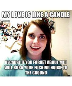 Laina Meme - pin by jennie merrifield on overly attached girlfriend
