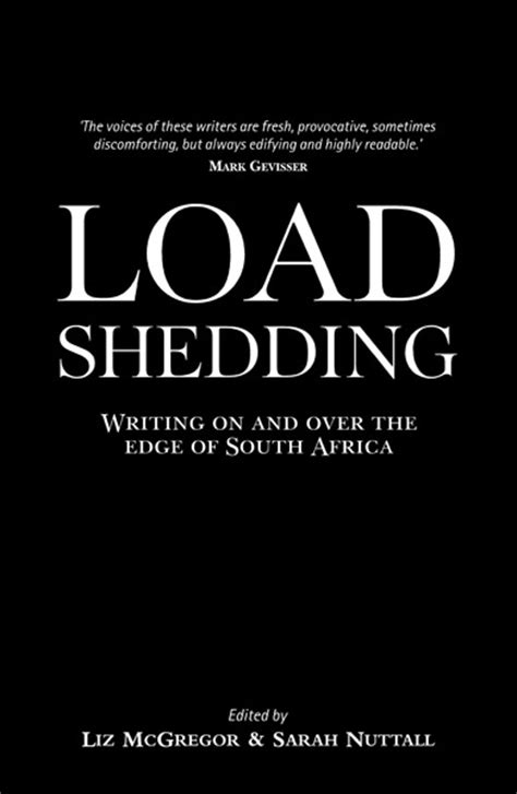 Load Shedding South Africa by Load Shedding Writing On And The Edge Of South Africa By Nuttall And Liz Mcgregor