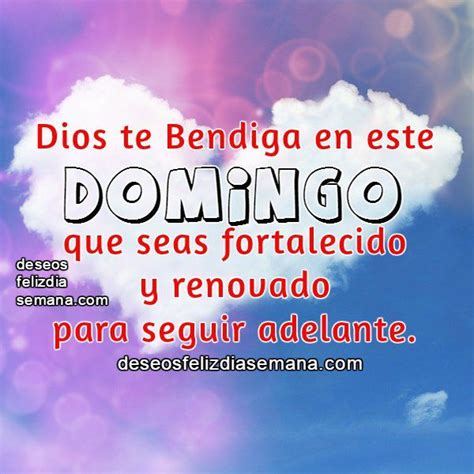 feliz dia dios te bendiga 50 best images about frases domingo on pinterest more