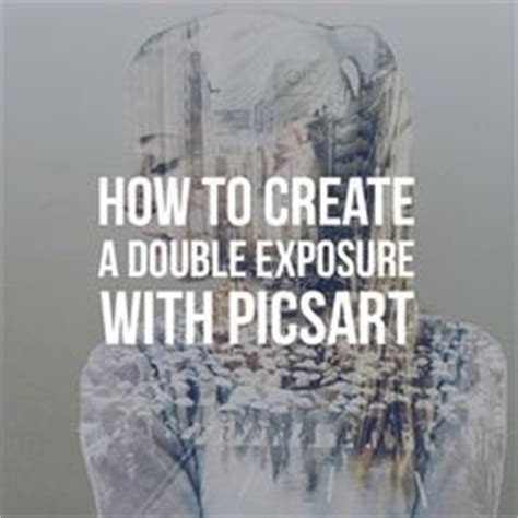 double exposure magic trick tutorial how to make magic with picsart pinterest photo editor