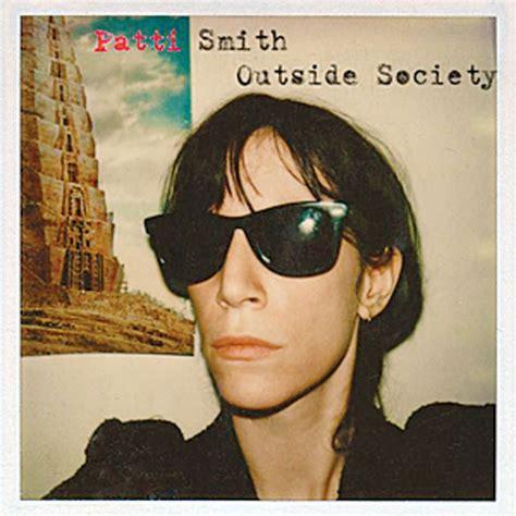 patti smith best album patti smith outside society albums san antonio current