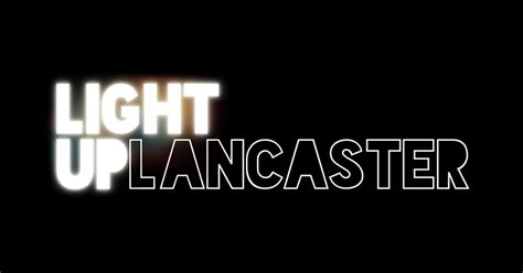 Light Up Lancaster 2nd 3rd November 2018 Light Up
