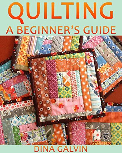 Beginning Quilting Books by Beginner S Guide To Quilting The Ultimate Quilting For