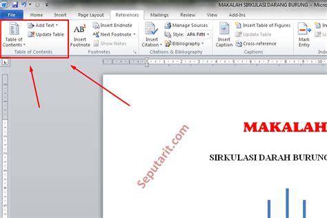 cara membuat halaman pada makalah word cara cepat membuat daftar isi makalah otomatis di